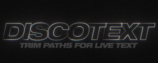 Aescripts – Discotext 1.1.2 Full | A trim paths plugin for live text layers